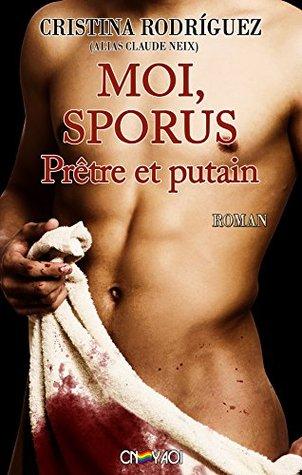 Couverture de Moi, Sporus, Prêtre et putain de Cristina Rodriguez. Un torse nu, l'aime est recouvert d'un drap blanc taché de sang.