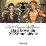 Les Mauvais Gentlemen: bad boys du XIXème siècle. Un article d'Ilhem H sur son dernier roman.